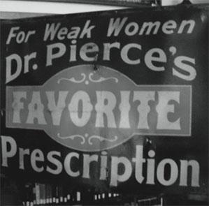 commercial sign: Dr. Pierce's Favorite Prescription - For Weak Women